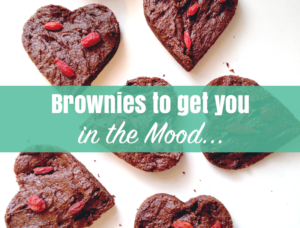 Brownies to Get You in the Mood