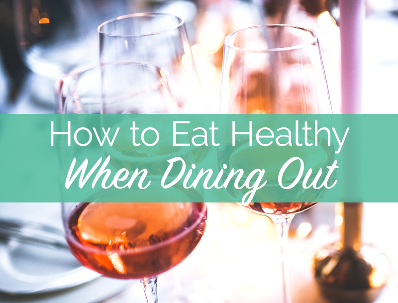 How to Eat Healthy When Dining Out