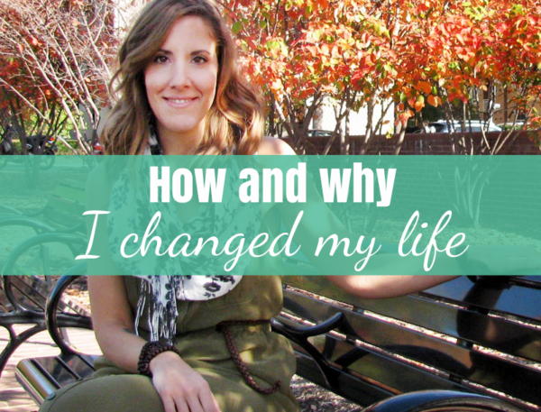 How and why I changed my life